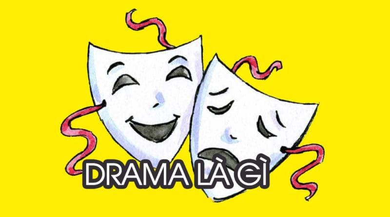 Drama là gì? Ý nghĩa của drama & drama queen trên facebook là gì?