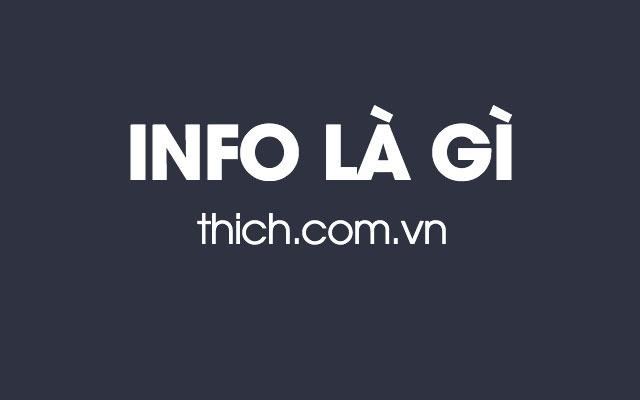 Info là gì? Nghĩa của từ Info là gì trong từ điển Anh – Việt