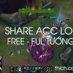 Share Acc LMHT, Xin Nick LoL Miễn Phí Full Tướng, Full Skin Vip 2019