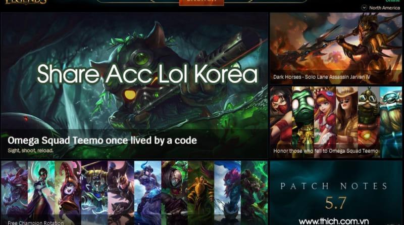 Share acc LOL korea, share acc LMHT bản Hàn mới nhất 2019