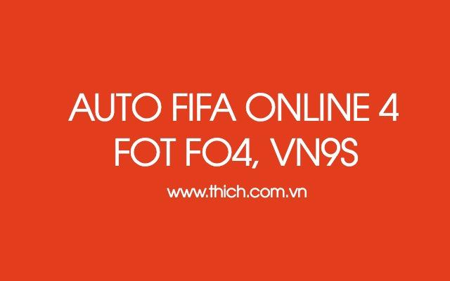 Tải phầm mềm Auto FIFA Online 4 FOT 4 - Auto FO4 - Auto FFZik