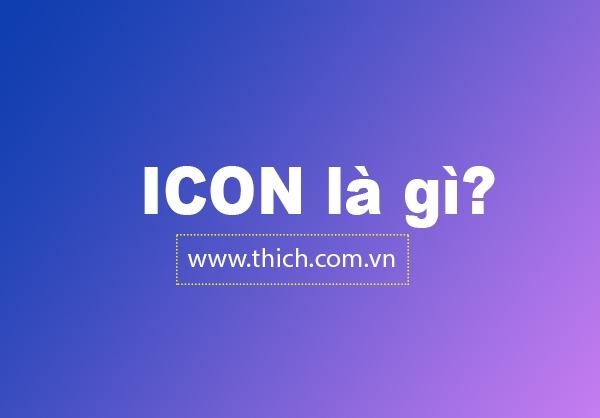 Icon là gì? Ý nghĩa của icon là gì và tại sao icon được sử dụng nhiều như vậy?